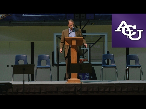 ACU Chapel with Robert Oglesby; January 30, 2017