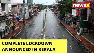 Complete Lockdown In Kerala | Mass COVID Testing Ordered | NewsX - NEWSXLIVE