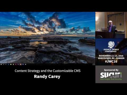 JWC 2016 - Content Strategy and the Customizable CMS - Randy Carey