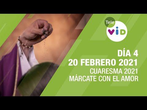 Sábado 20 Febrero 2021, Día 4 Cuaresma Tele VID, Márcate con el amor