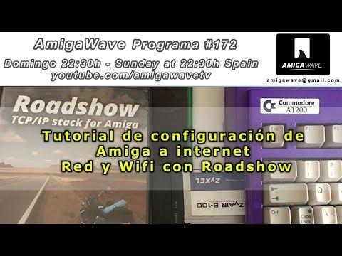 AmigaWave #172 . Configuración Amiga en Red y Wifi con Roadshow.