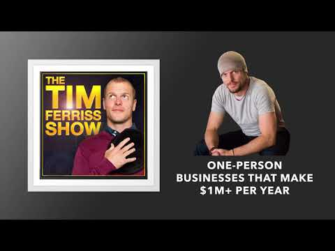 One Person Businesses That Make $1M+ Per Year   The Tim Ferriss Show (Podcast)