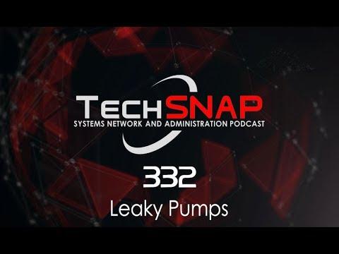 Leaky Pumps | TechSNAP 332