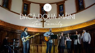 Daca Doua Maini - Teo Family