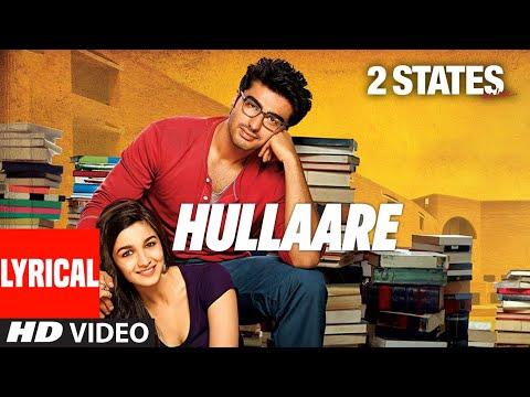 Lyrical: Hullaare | 2 States | Arjun Kapoor | Alia Bhatt | Shankar Mahadevan