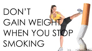 lose weight when quit smoking