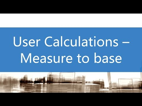 User Calculations - Measure To Base