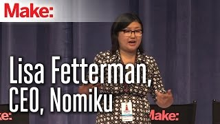 MakerCon Bay Area, May 2014: Lisa Fetterman, CEO, Nomiku