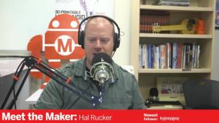 Meet the Maker  Hal Rucker
