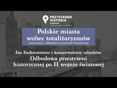 Jan Zachwatowicz i konserwatorzy zabytków cz. 2 – cykl Polskie miasta wobec totalitaryzmów [WYKŁAD]