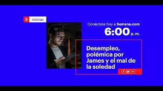 Las últimas noticias de Colombia en vivo y la actualidad internacional | Semana Noticias 28 febrero
