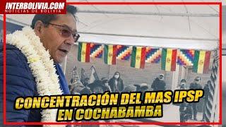 ???? LUIS ARCE CATACORA Y EVO MORALES Participan concentración del MAS en Cochabamba