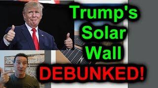 EEVblog #1002 - Trump's Solar Freakin' Wall DEBUNKED!