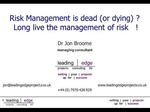 Risk management is dead or dying - long live the management of risk