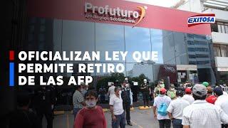 ????????Publican ley que permite el retiro de los fondos de las AFP hasta por S/17,600