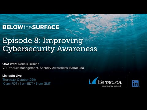 Below the Surface - Episode 8 - Improving Cybersecurity Awareness
