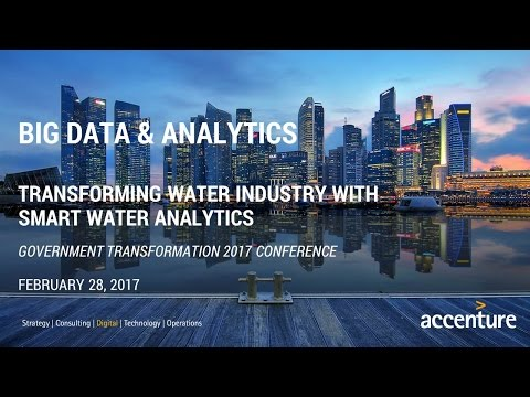 GTI2017 Sn16a: Big Data Analytics Transforming Water Industry - Accenture