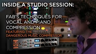 Dangerous Compressor: Fab Tracks Live Vocals and Piano