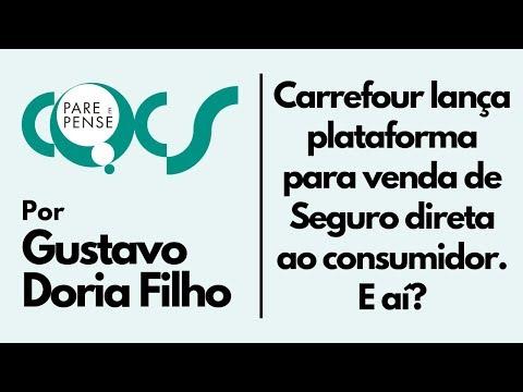 Imagem post: Carrefour lança plataforma para venda de Seguro direta ao consumidor. E aí?