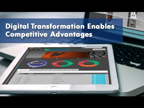 Digital transformation enables competitive advantage within Manufacturing