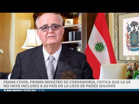 Frank Covid, 1ºministro de Coronaviria, critica a UE que no lo considere seguro | El Mundo Today 24H