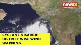 CYCLONE NISARG: DISTRICT-LEVEL WIND WARNING  NewsX - NEWSXLIVE