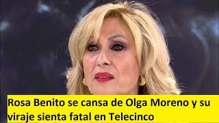 Rosa Benito se cansa de Olga Moreno y su viraje sienta fatal en Telecinco