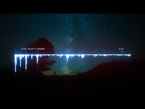 DJ AG - Relief ft. Sondrey