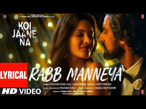 Koi Jaane Na: Rabb Manneya (Lyrical) Lakhwinder Wadali,Neeti Mohan   Rochak Kohli, Manoj Muntashir