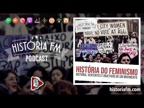 História do feminismo: história, vertentes e objetivos de um movimento  - História FM, episódio 25