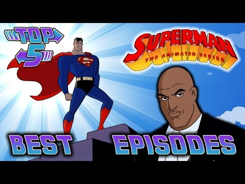 Top 5 Best  Superman The Animated Series Episodes