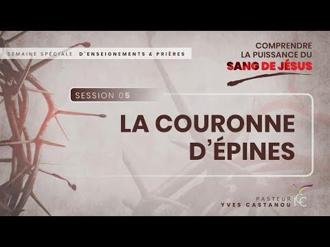 Séminaire spécial : Comprendre La Puissance du Sang de Jésus - Session 5 - Pasteur Yves Castanou