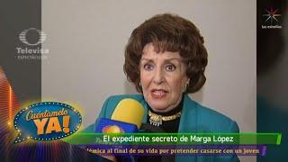 El expediente secreto de Marga López | Cuéntamelo YA!...Al fin