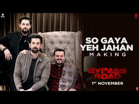 Bypass Road: So Gaya Yeh Jahan Song Making | Neil Nitin Mukesh, Adah S | Jubin Nautiyal, Nitin