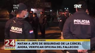 Matan a Jefe de Seguridad de la cárcel de Coronel Oviedo