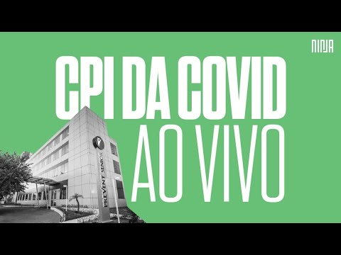 CPI da Covid -  audiência pública para ouvir depoimentos de vítimas da Covid-19