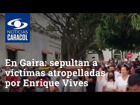 Doloroso adiós en Gaira: sepultan a víctimas atropelladas por Enrique Vives