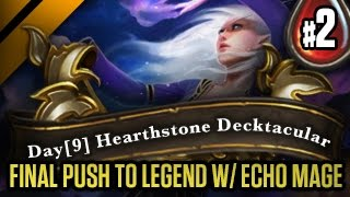 Day[9] Hearthstone Decktacular #59 - Final Push to Legend w/ Echo Mage P2 (Goblins vs Gnomes)