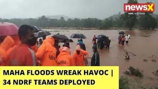 Maha Floods Wreak Havoc | 34 NDRF Teams Deployed For Rescue Ops | NewsX - NEWSXLIVE