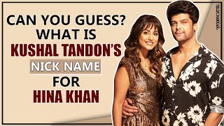 Can you guess? By what NICK NAME does Kushal Tandon call Hina Khan & WHY? | Checkout to know more | - TELLYCHAKKAR
