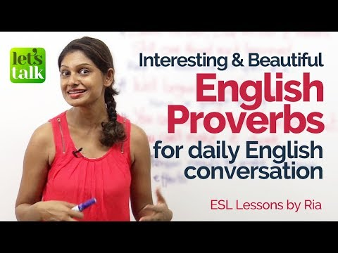 10 Interesting & Beautiful English Proverbs used in Conversation – Free Spoken English Lessons