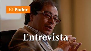 Entrevista: habla Gustavo Petro | El Poder
