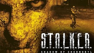 S.T.A.L.K.E.R.: Shadow of Chernobyl. Full campaign. 25 hours