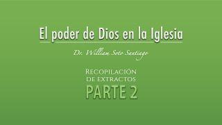 Recopilación de extractos: El Poder de Dios en la Iglesia - Parte 2