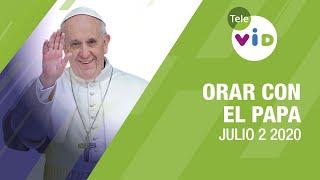 Click To Pray, Orar con el Papa Francisco hoy Julio 2 2020 - Tele VID