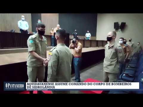 Aquidauanense assume comando do Corpo de Bombeiros de Sidrolândia