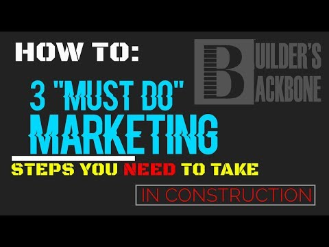 3 easy steps to help your marketing (for contractors & builders)