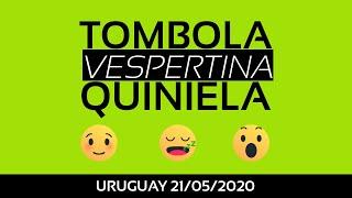 Tombola y Quiniela vespertina 21/05/2020 [MONTEVIDEO - URUGUAY]