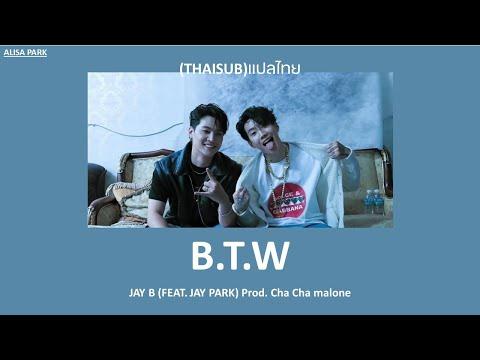 [THAISUB]-JAY-B---B.T.W-(Feat.
