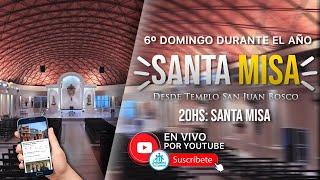20HS: MISA | 6° DOMINGO DURANTE EL AÑO - Desde Templo San Juan Bosco Tucumán